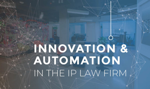 Innovation and Automation in the IP Law Firm